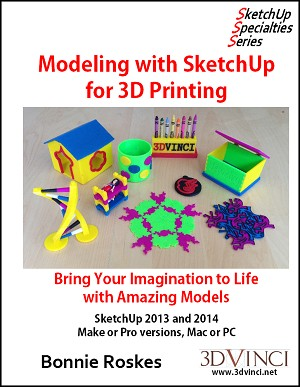 Modeling with SketchUp for 3D Printing – Printed Version